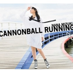 水樹奈奈/CANNONBALL RUNNING...