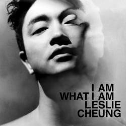 張國榮  I am What I am...
