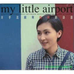 MY LITTLE AIRPORT介乎法國與旺角的詩意