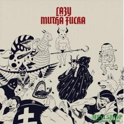 LMF – LAZY MUTHA FUCKA