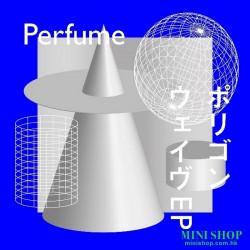 [台壓]Perfume Polygon Wave EP...