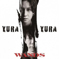 WANDS - YURA YURA